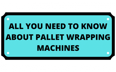 Everything You Need To Know About Pallet Wrappers!